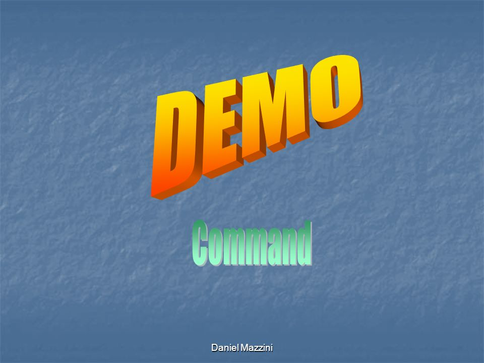 DEMO Command Daniel Mazzini
