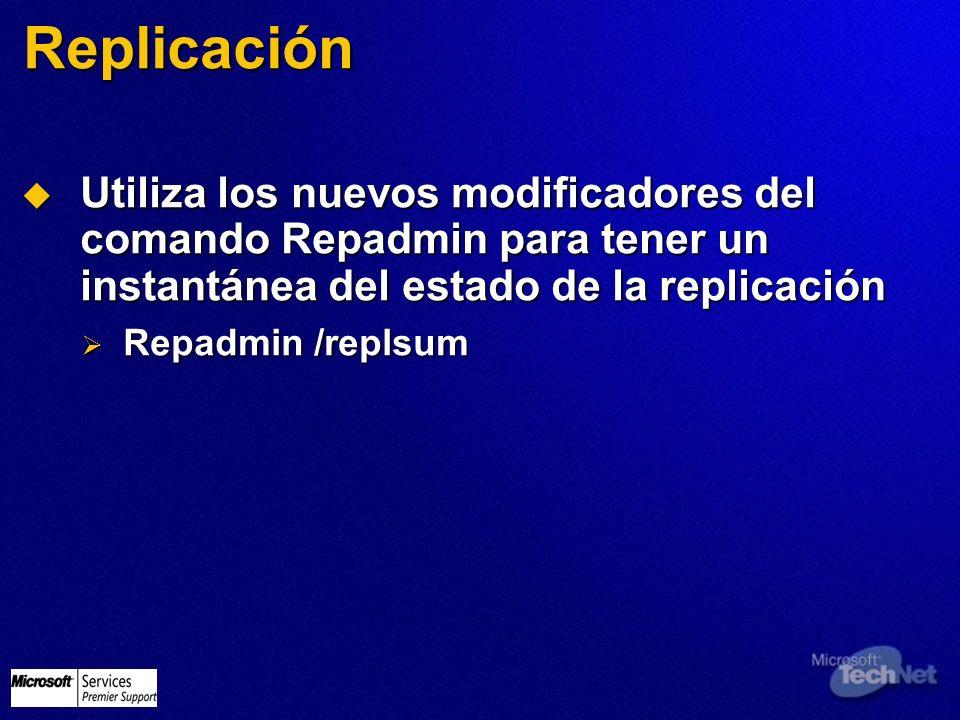3/24/2017 3:58 PM Replicación. Utiliza los nuevos modificadores del comando Repadmin para tener un instantánea del estado de la replicación.