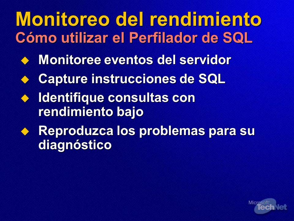 Monitoreo del rendimiento Cómo utilizar el Perfilador de SQL