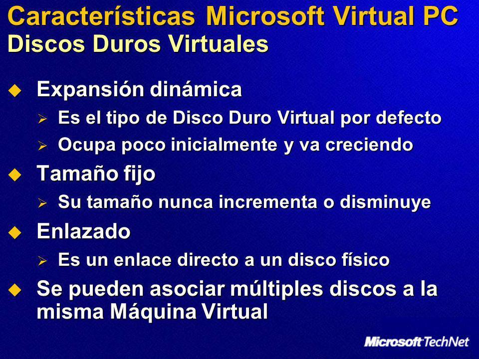 Características Microsoft Virtual PC Discos Duros Virtuales