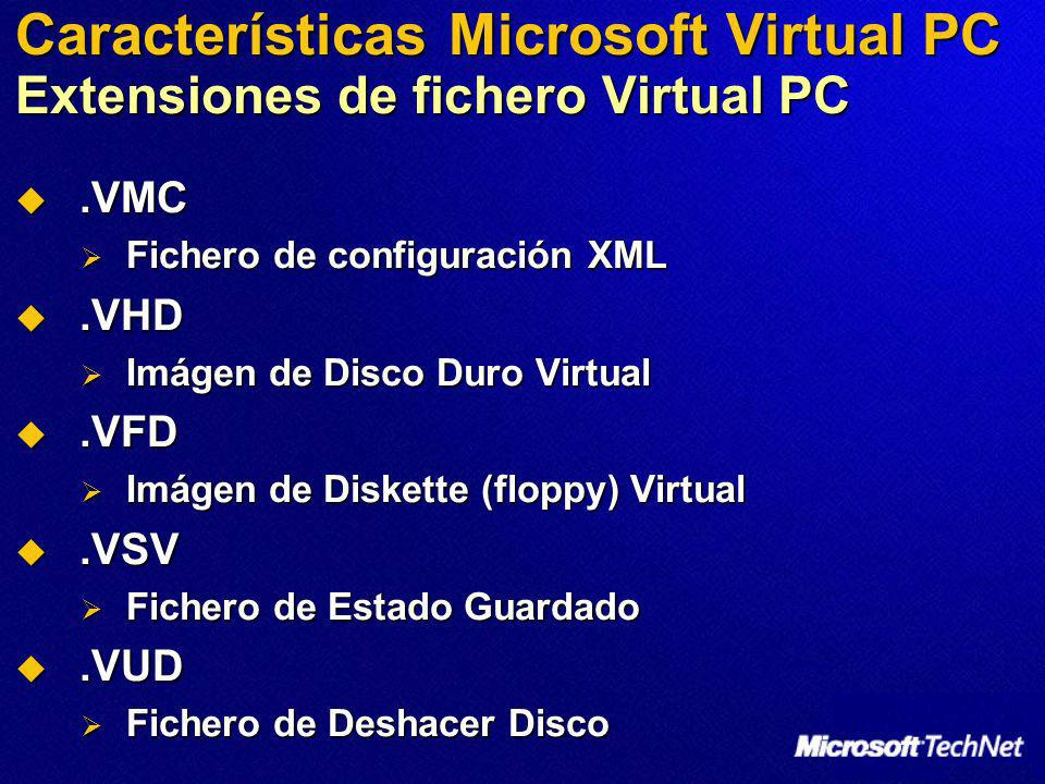 Características Microsoft Virtual PC Extensiones de fichero Virtual PC