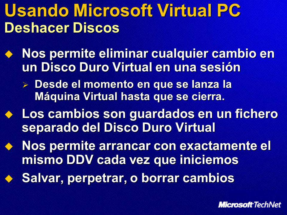 Usando Microsoft Virtual PC Deshacer Discos