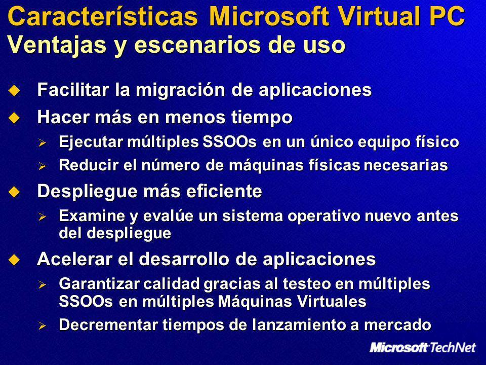 Características Microsoft Virtual PC Ventajas y escenarios de uso