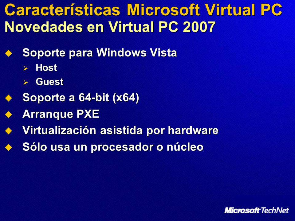 Características Microsoft Virtual PC Novedades en Virtual PC 2007