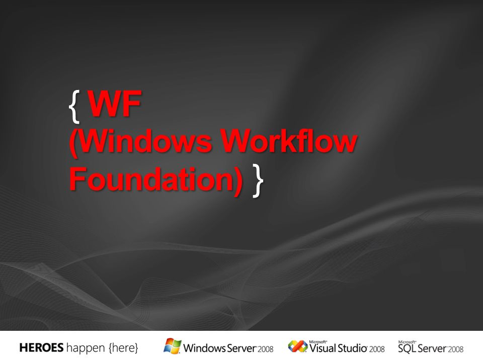 { WF (Windows Workflow Foundation) }
