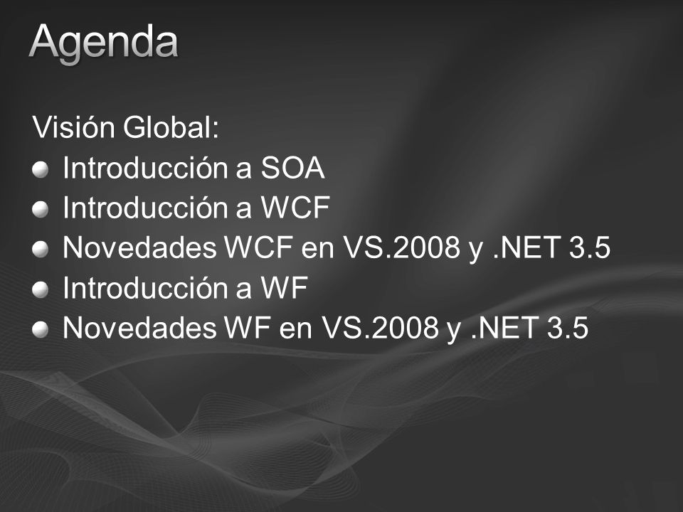 Agenda Visión Global: Introducción a SOA Introducción a WCF