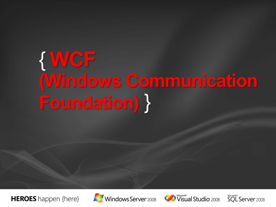{ WCF (Windows Communication Foundation) }