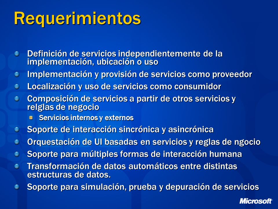 Requerimientos Definición de servicios independientemente de la implementación, ubicación o uso.