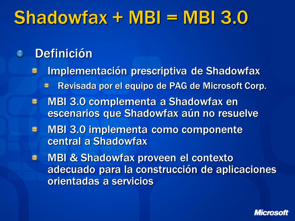 Shadowfax + MBI = MBI 3.0 Definición