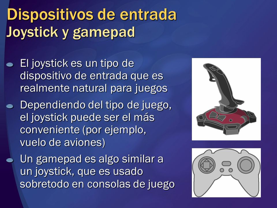 Dispositivos de entrada Joystick y gamepad