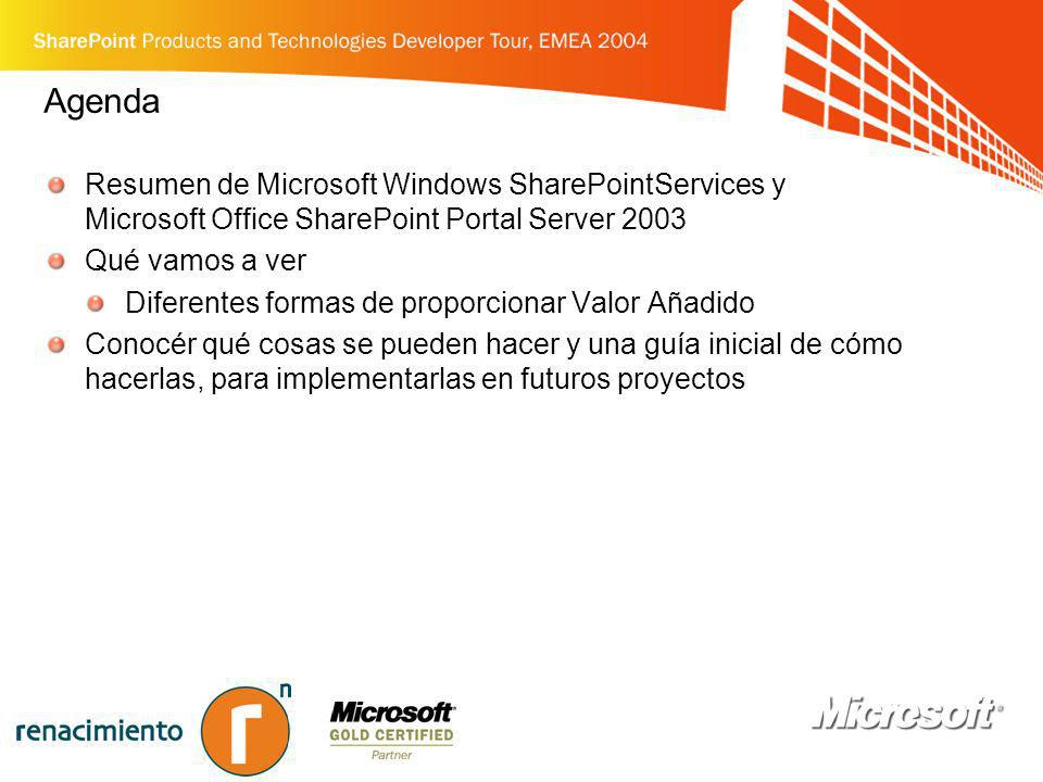 Agenda Resumen de Microsoft Windows SharePointServices y Microsoft Office SharePoint Portal Server 2003.