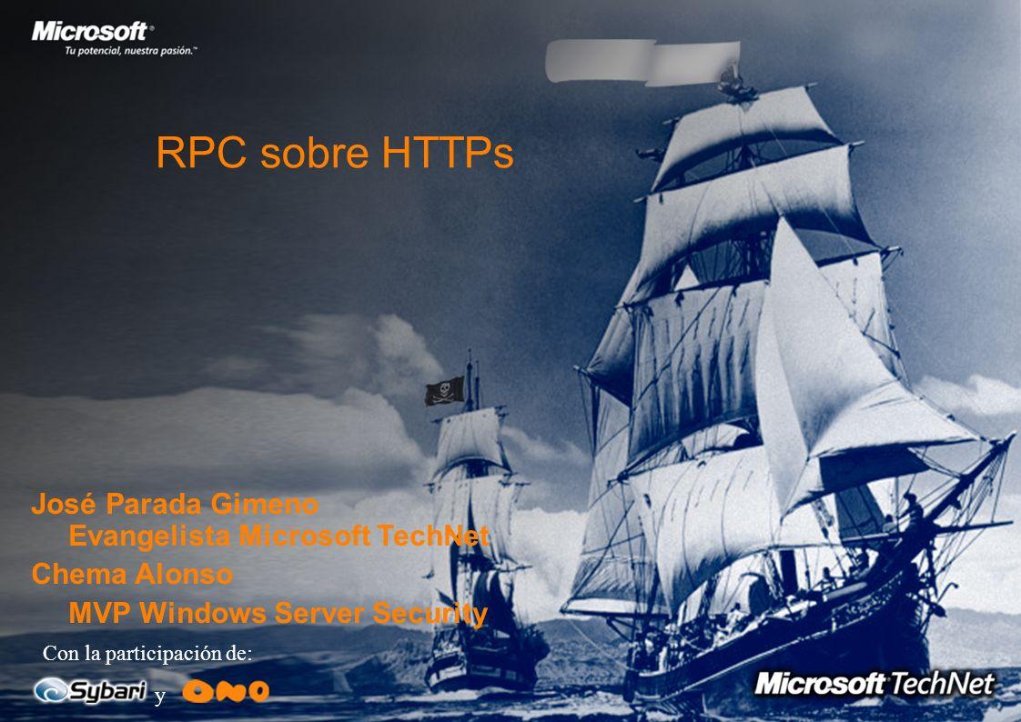 RPC sobre HTTPs José Parada Gimeno Evangelista Microsoft TechNet