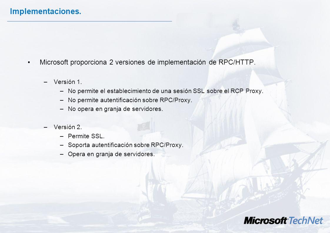 Implementaciones. Microsoft proporciona 2 versiones de implementación de RPC/HTTP. Versión 1.