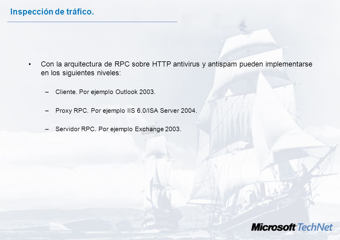 Inspección de tráfico. Con la arquitectura de RPC sobre HTTP antivirus y antispam pueden implementarse en los siguientes niveles: