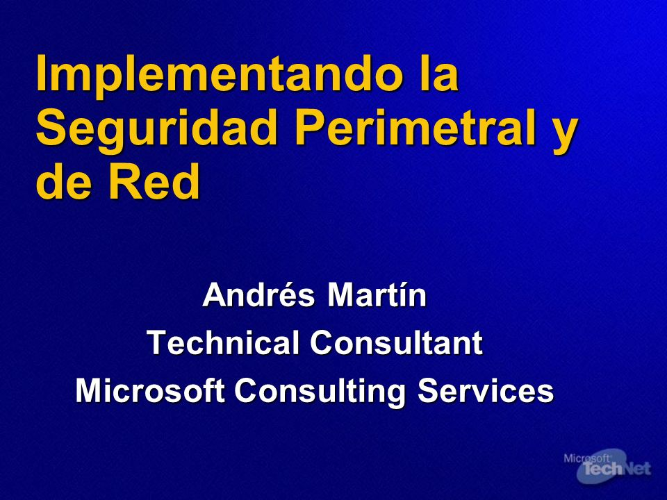 Implementando la Seguridad Perimetral y de Red