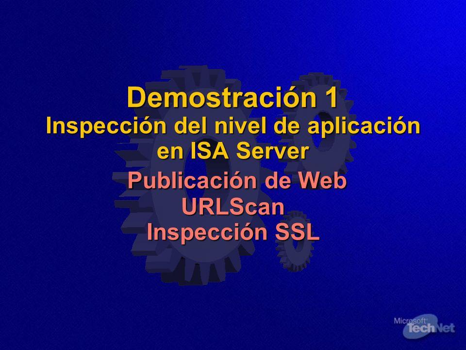 Demostración 1 Inspección del nivel de aplicación en ISA Server Publicación de Web URLScan Inspección SSL