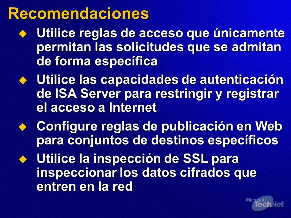 Recomendaciones Utilice reglas de acceso que únicamente permitan las solicitudes que se admitan de forma específica.