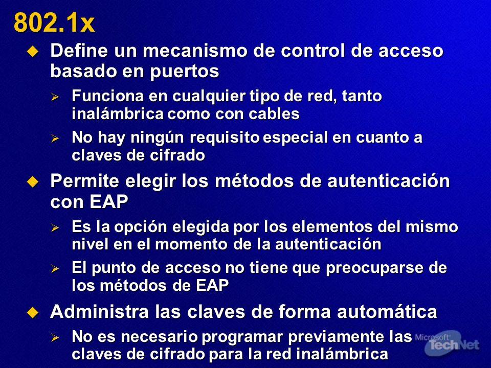 802.1x Define un mecanismo de control de acceso basado en puertos