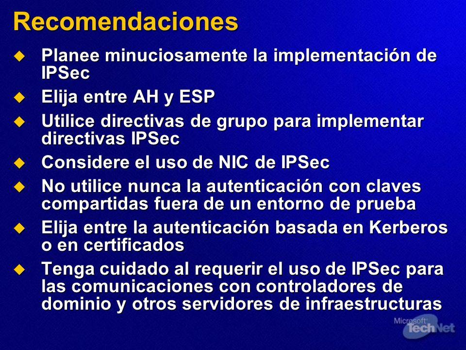 Recomendaciones Planee minuciosamente la implementación de IPSec