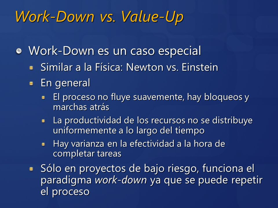 Work-Down vs. Value-Up Work-Down es un caso especial