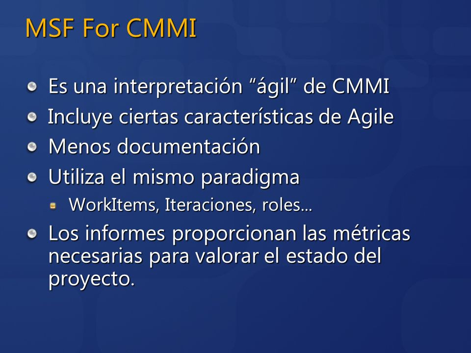 MSF For CMMI Es una interpretación ágil de CMMI