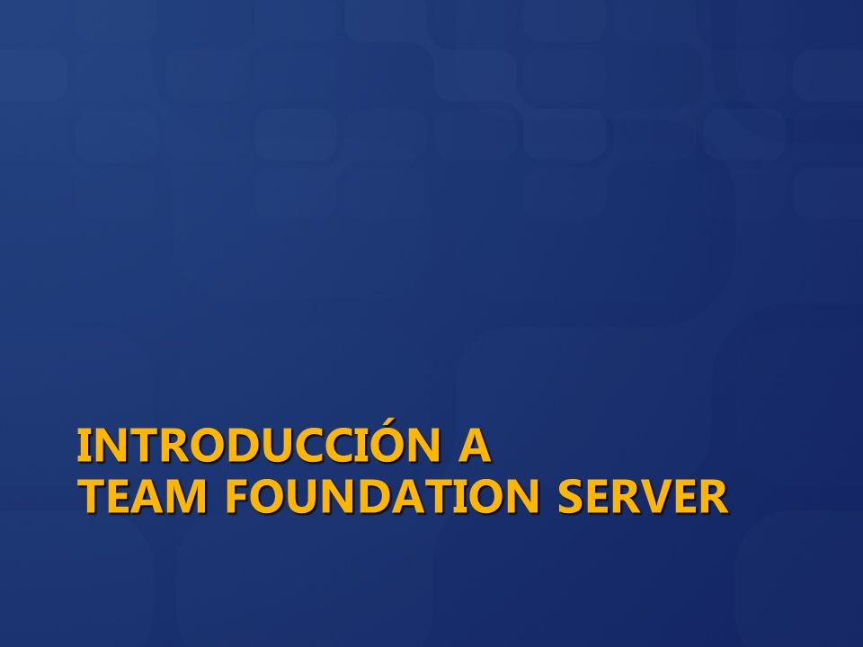 Introducción a Team Foundation Server