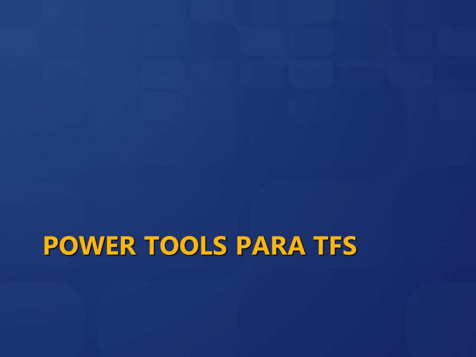 Power Tools para TFS