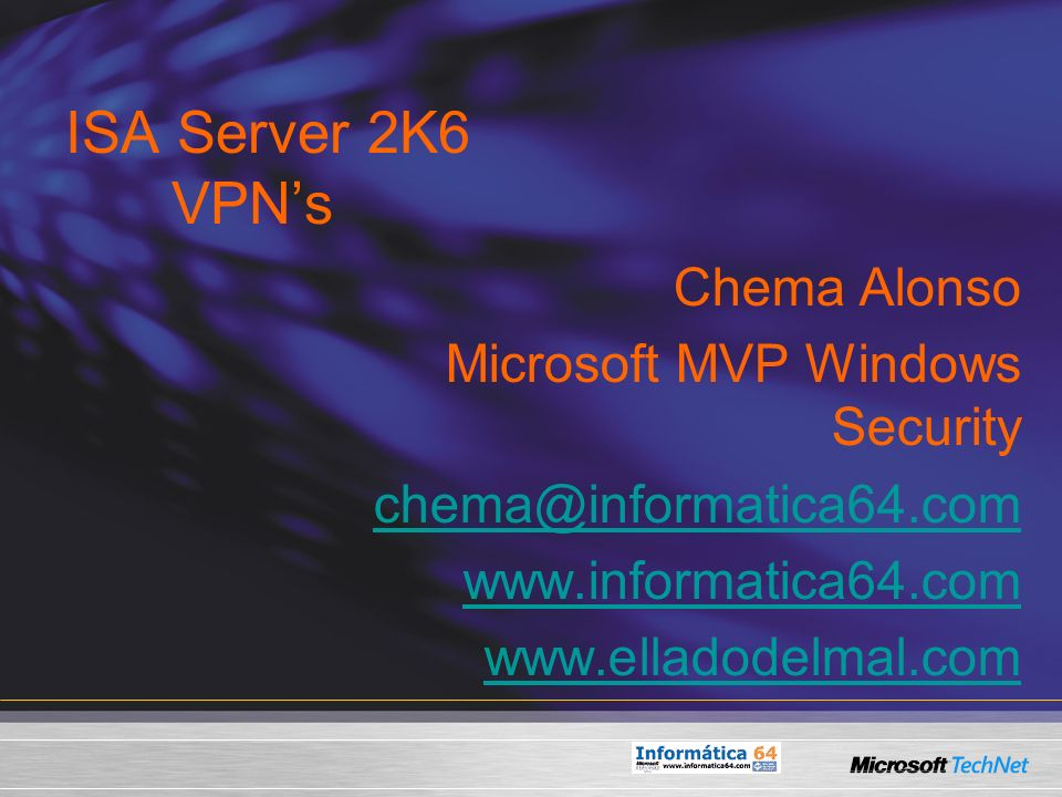 ISA Server 2K6 VPN's Chema Alonso Microsoft MVP Windows Security