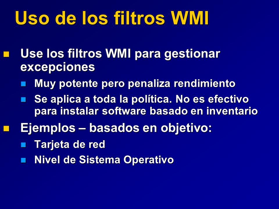 Uso de los filtros WMI Use los filtros WMI para gestionar excepciones
