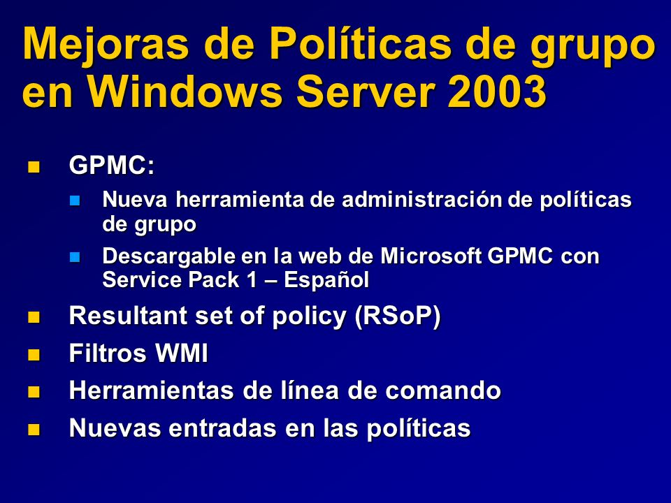 Mejoras de Políticas de grupo en Windows Server 2003