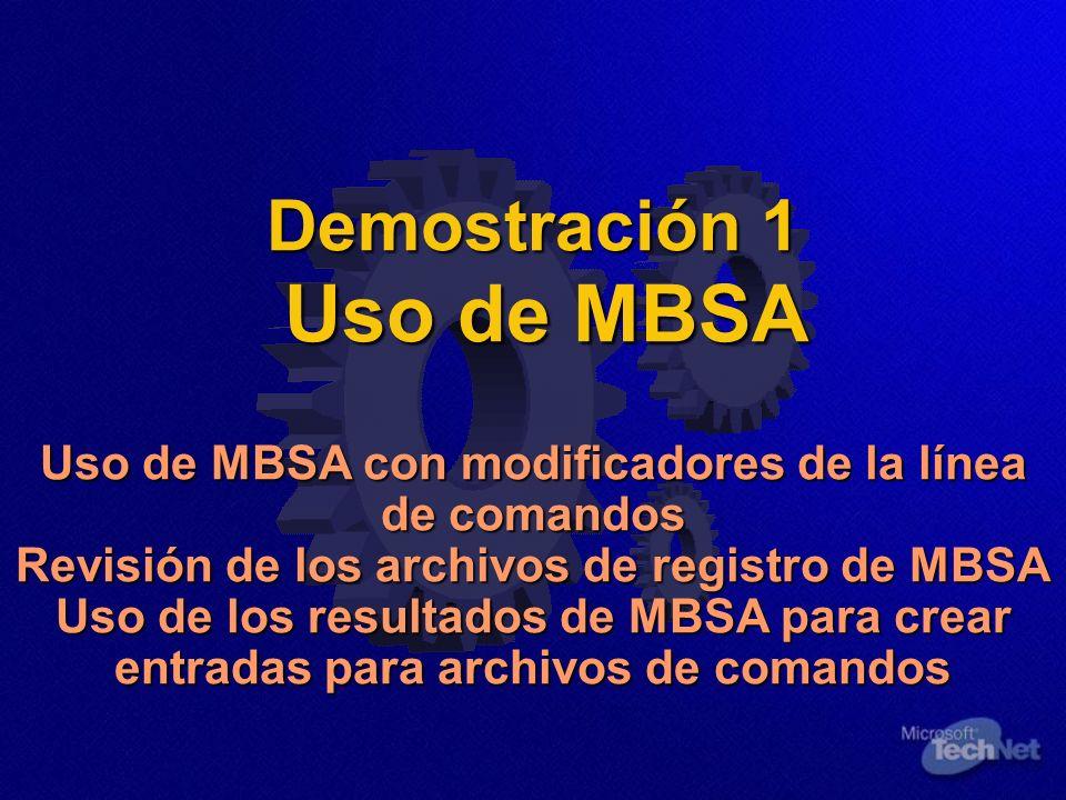 Demostración 1 Uso de MBSA Uso de MBSA con modificadores de la línea de comandos Revisión de los archivos de registro de MBSA Uso de los resultados de MBSA para crear entradas para archivos de comandos