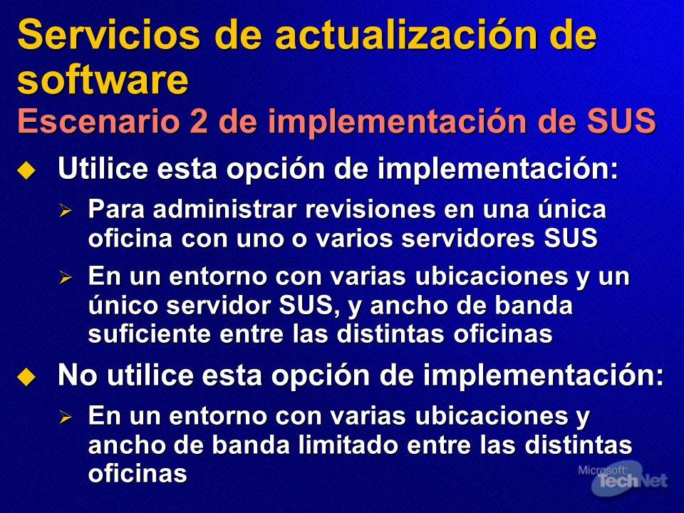 Servicios de actualización de software Escenario 2 de implementación de SUS