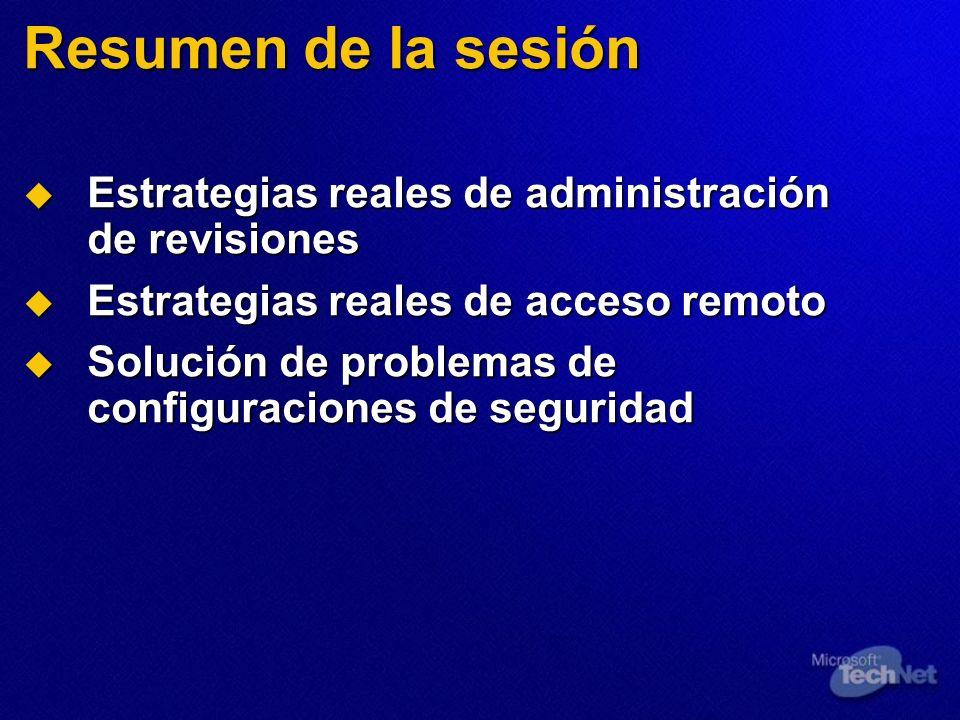 Resumen de la sesión Estrategias reales de administración de revisiones. Estrategias reales de acceso remoto.