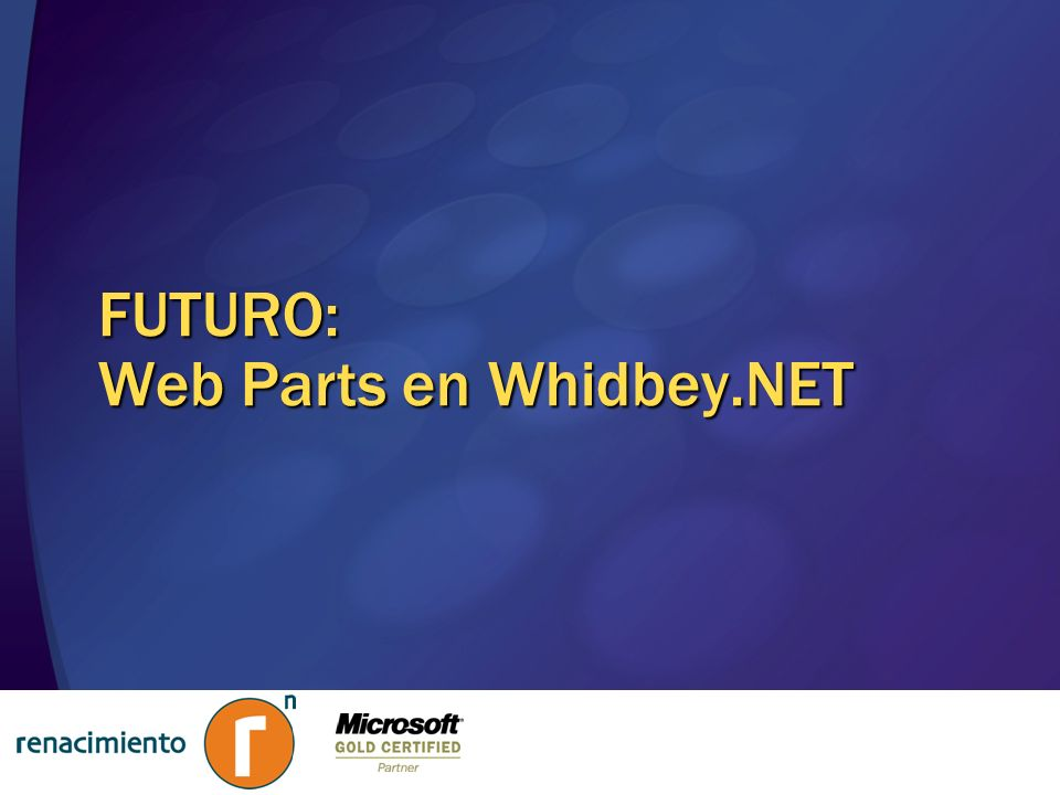 FUTURO: Web Parts en Whidbey.NET