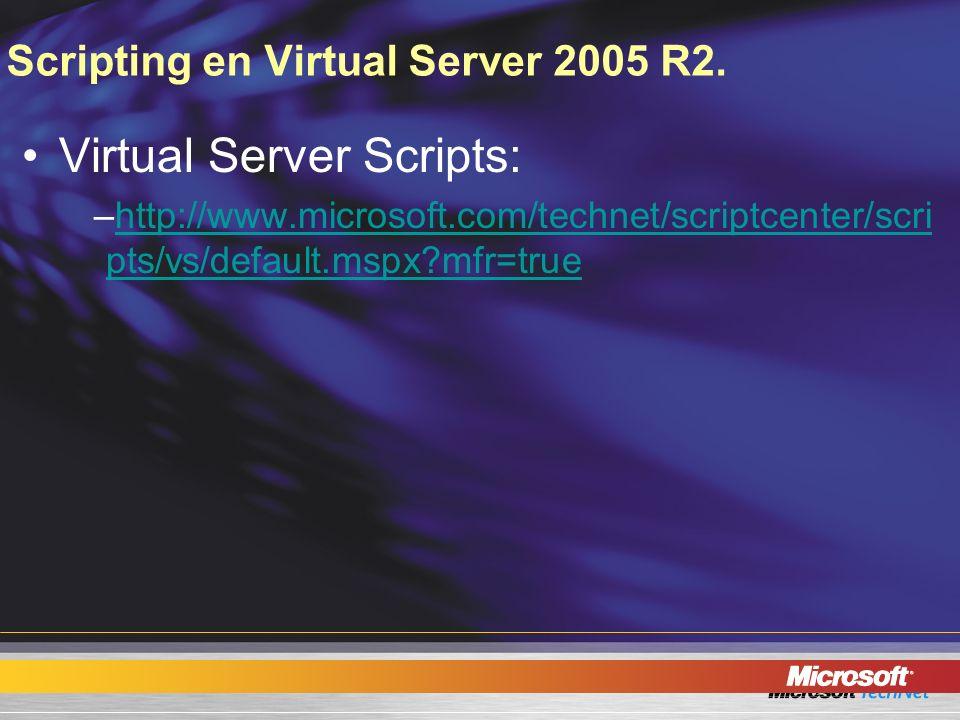 Scripting en Virtual Server 2005 R2.