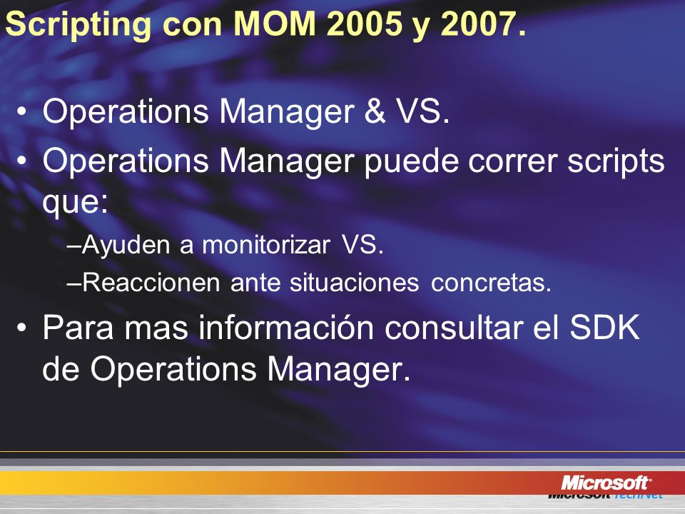 Operations Manager & VS. Operations Manager puede correr scripts que: