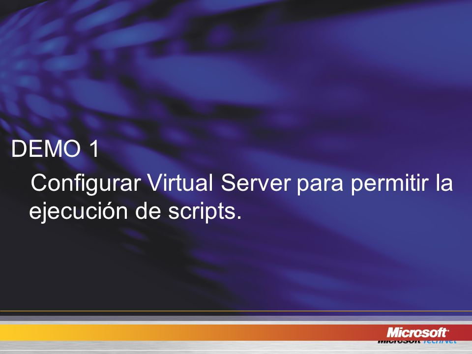DEMO 1 Configurar Virtual Server para permitir la ejecución de scripts.