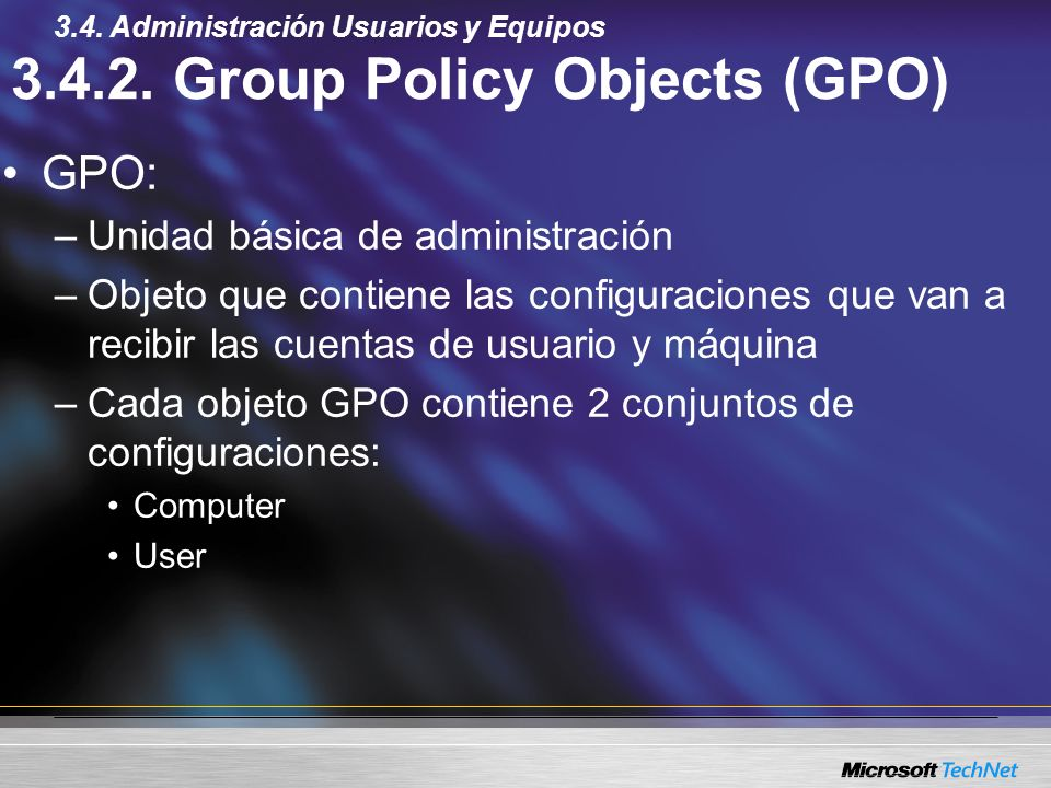 3.4.2. Group Policy Objects (GPO)