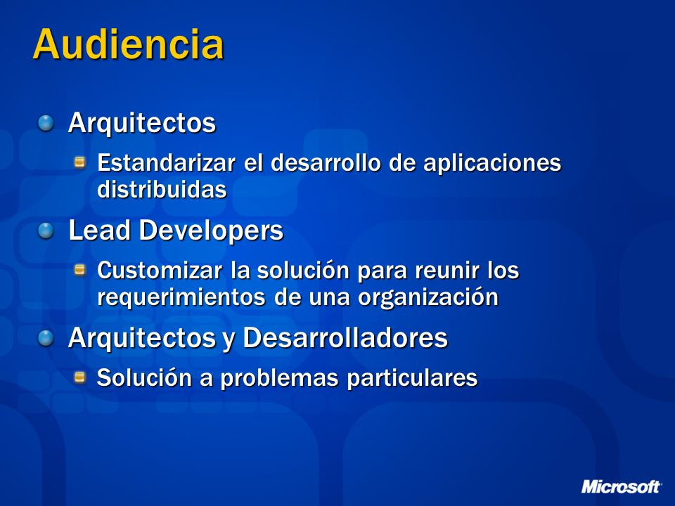 Audiencia Arquitectos Lead Developers Arquitectos y Desarrolladores