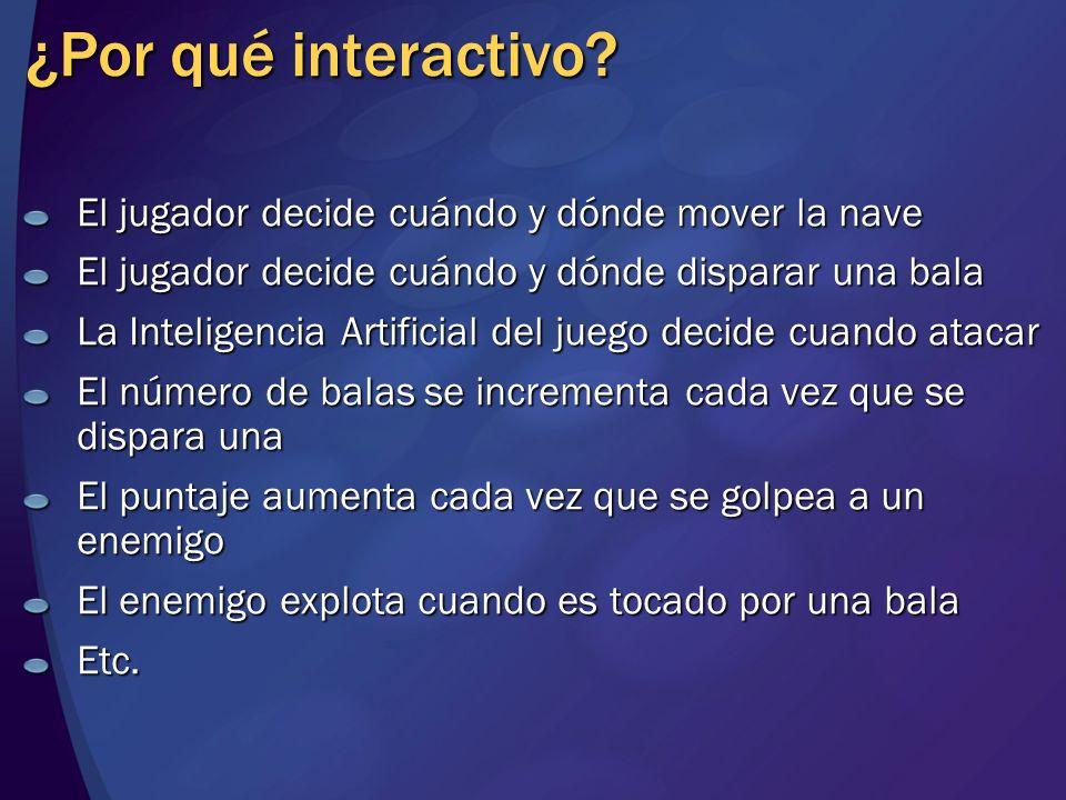¿Por qué interactivo El jugador decide cuándo y dónde mover la nave