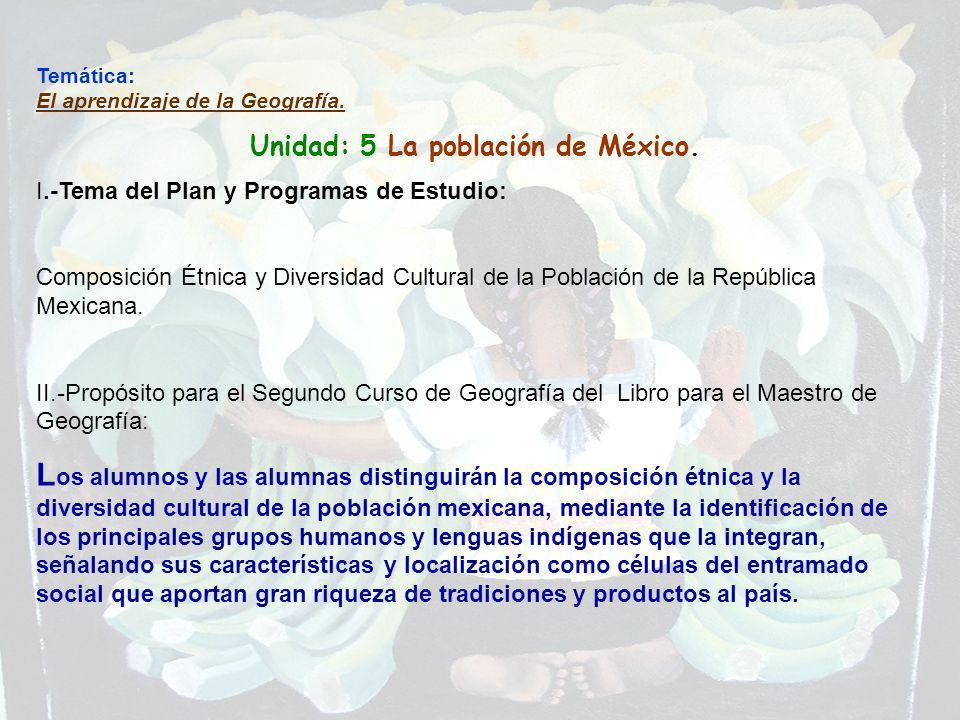 Unidad: 5 La población de México.