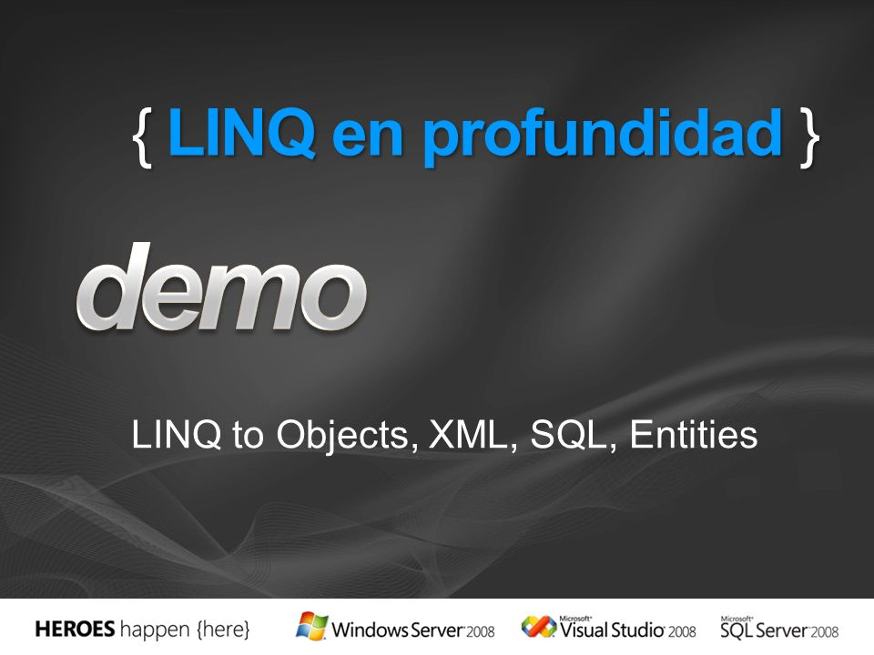 LINQ to Objects, XML, SQL, Entities
