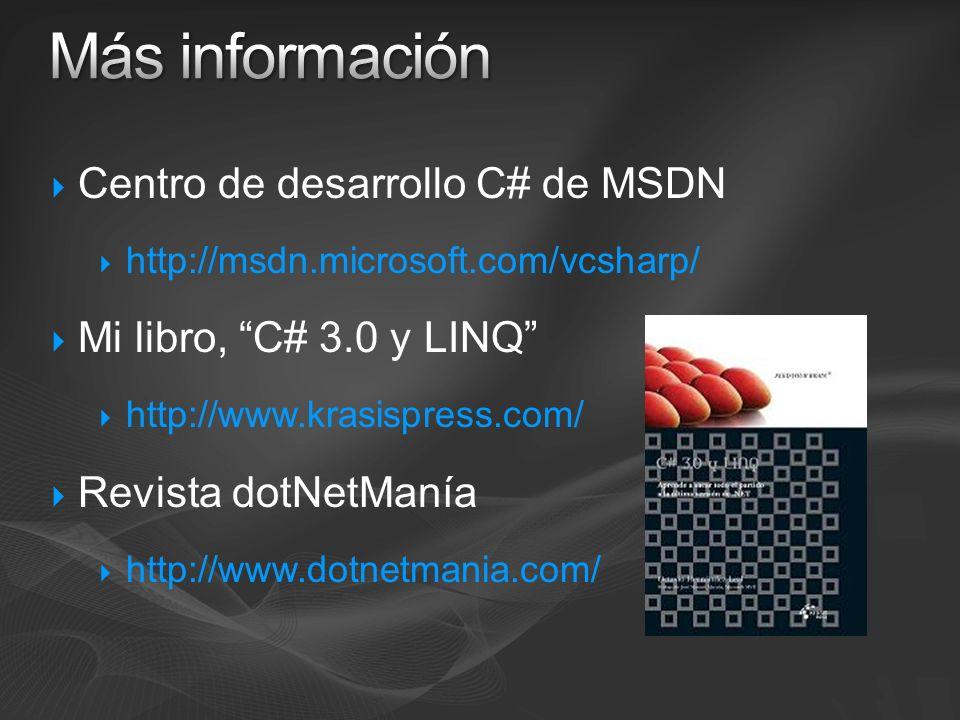 Más información Centro de desarrollo C# de MSDN