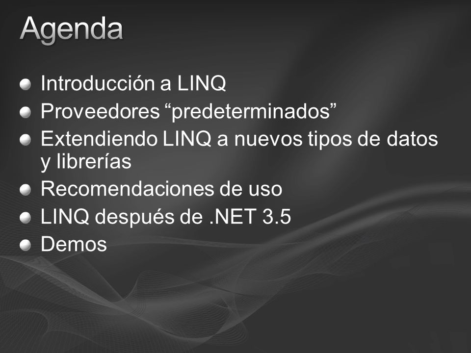 Agenda Introducción a LINQ Proveedores predeterminados