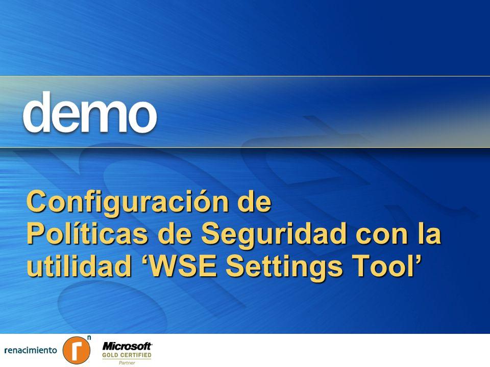 Configuración de Políticas de Seguridad con la utilidad 'WSE Settings Tool'