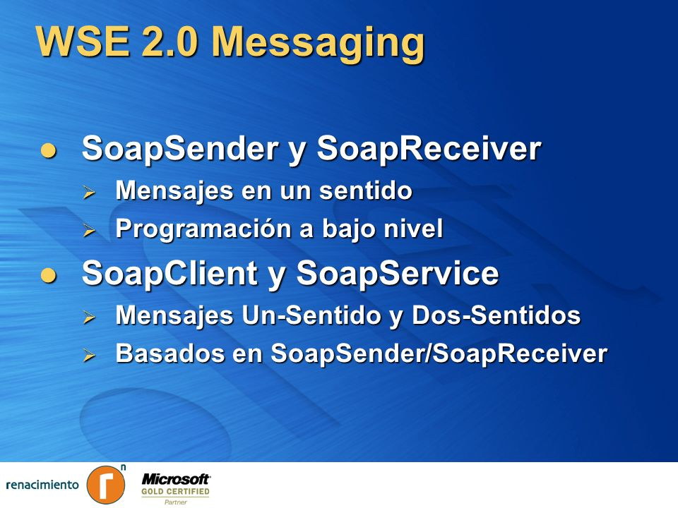 WSE 2.0 Messaging SoapSender y SoapReceiver SoapClient y SoapService