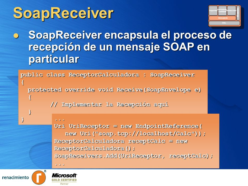 SoapReceiver Security. Reliable. Messaging. Transactions. Metadata. XML. Seguridad. Mensajería.