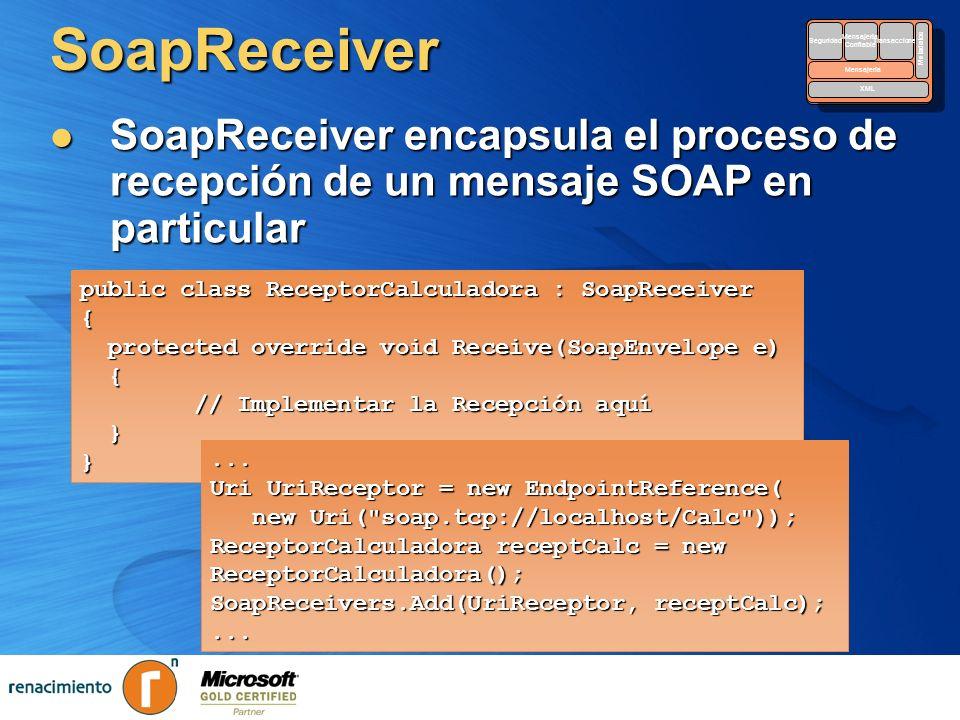 SoapReceiverSecurity. Reliable. Messaging. Transactions. Metadata. XML. Seguridad. Mensajería. Confiable.