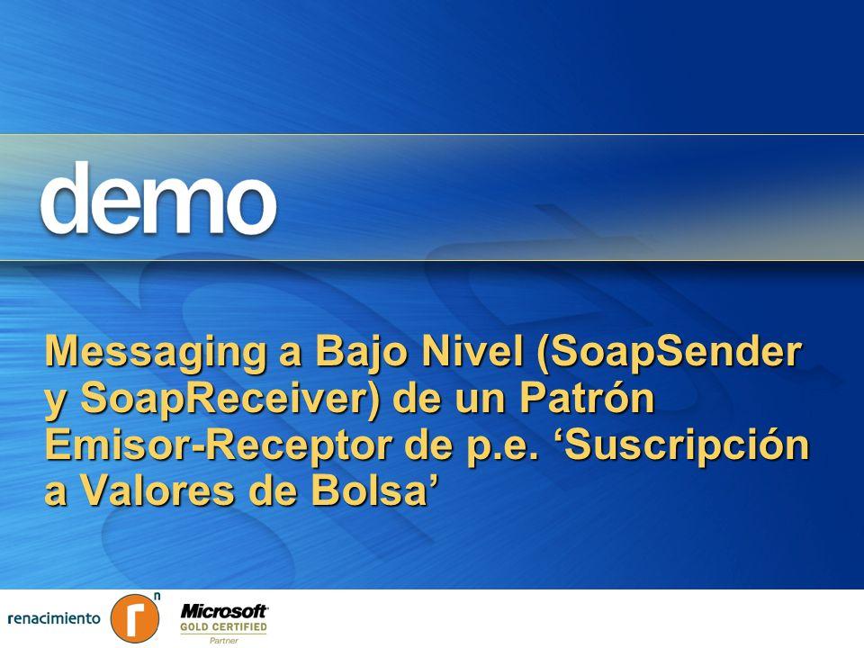 Messaging a Bajo Nivel (SoapSender y SoapReceiver) de un Patrón Emisor-Receptor de p.e. 'Suscripción a Valores de Bolsa'
