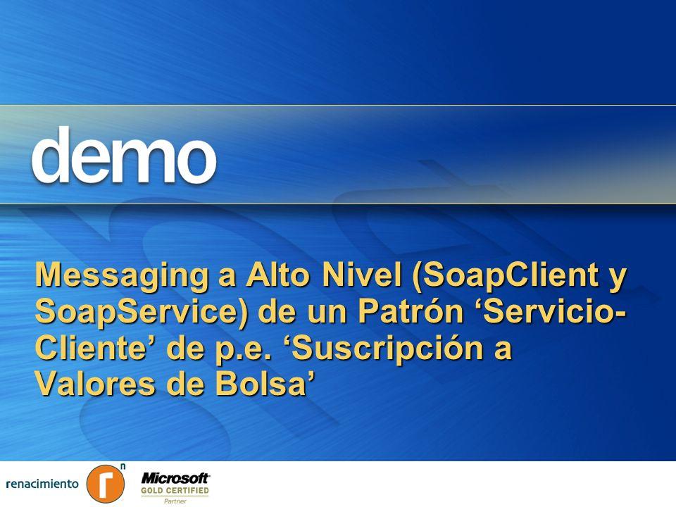 Messaging a Alto Nivel (SoapClient y SoapService) de un Patrón 'Servicio-Cliente' de p.e. 'Suscripción a Valores de Bolsa'